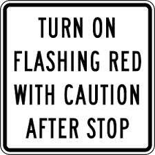 Turn on Flashing Red with Caution After Stop