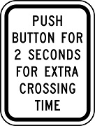 Push Button for 2 Seconds for Extra Crossing Time