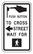 Push Button to Cross Street Wait for (Walk Signal)