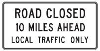Road Closed   XX  Miles Ahead Local Traffic Only