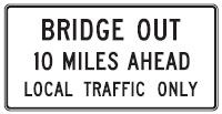 Bridge Out 10 Miles Ahead Local Traffic Only