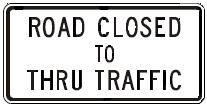 ROAD CLOSED TO THRU TRAFFIC