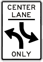 CENTER LANE Left Turn ONLY