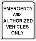 Emergency and Authorized Vehicles Only