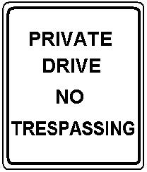PRIVATE DRIVE NO TRESPASSING