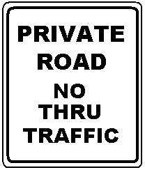 PRIVATE ROAD NO THRU TRAFFIC