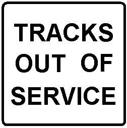 TRACKS OUT OF SERVICE