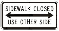 Sidewalk Closed (Double Arrow) Use Other Side