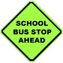 SCHOOL BUS STOP AHEAD - FYG (Lime)
