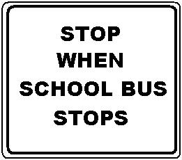 STOP WHEN SCHOOL BUS STOPS