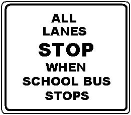 ALL LANES STOP WHEN SCHOOL BUS STOPS