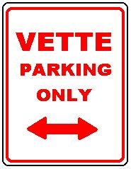 VETTE PARKING ONLY