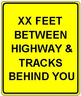 XX FEET BETWEEN TRACKS & HIGHWAY