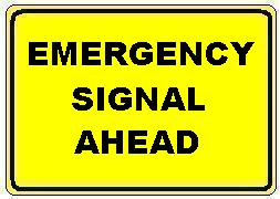EMERGENCY SIGNAL AHEAD