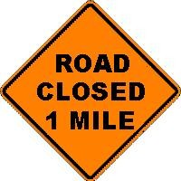 ROAD CLOSED 1 MILE
