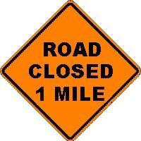 ROAD CLOSED 1 MILE