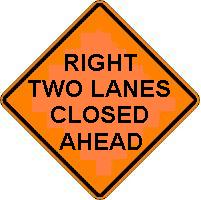 RIGHT TWO LANES CLOSED AHEAD