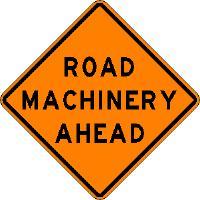 ROAD MACHINERY AHEAD