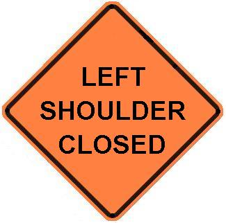 (Left or Right) Shoulder Closed - Roll-up Sign