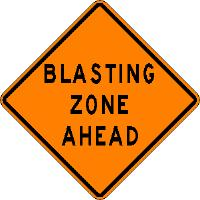 BLASTING ZONE AHEAD