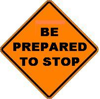 Be Prepared To Stop - Roll-up Sign