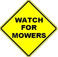 WATCH FOR MOWERS