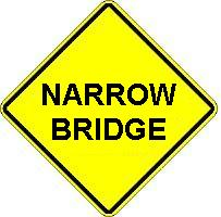 NARROW BRIDGE