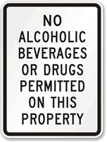 No Alcoholic Beverages or Drugs Permitted on This Property