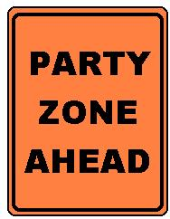 PARTY ZONE AHEAD